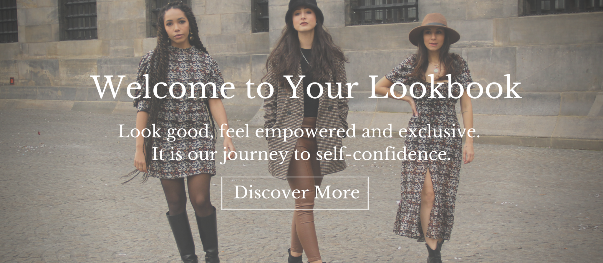 Look good, feel empowered and exclusive.  It is our journey to self-confidence.