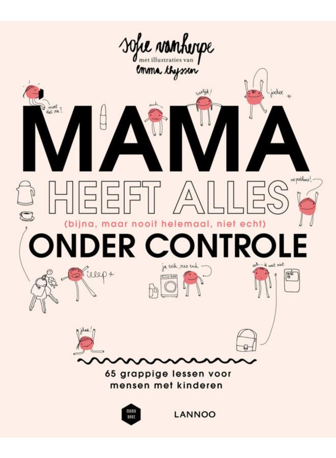 Mama Baas - Mama heeft alles (bijna, maar nooit helemaal, niet echt) onder controle