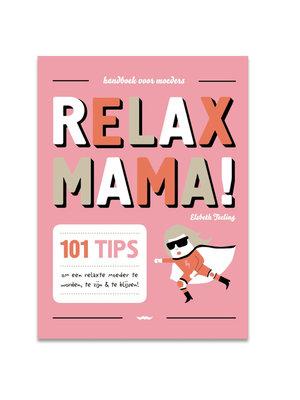 Snor Relax mama! - Elsbeth Teeling
