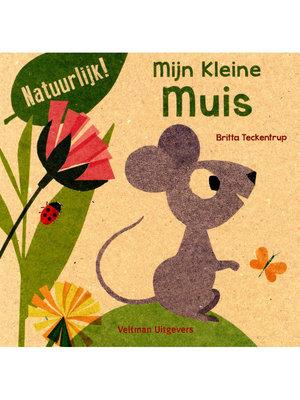 Veltman Uitgevers Britta Teckentrup - Mijn Kleine Muis