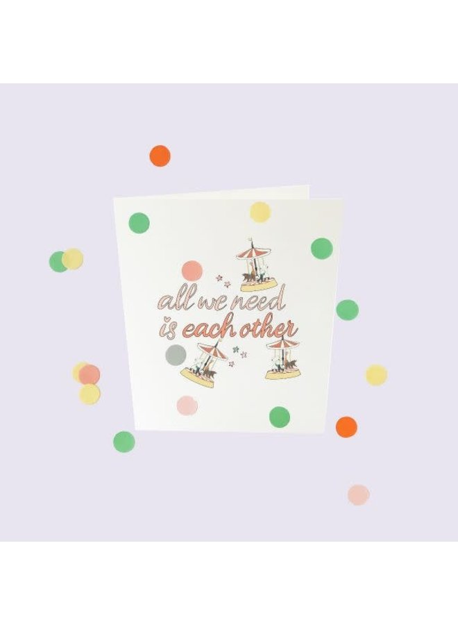 Confetti Cards Baby - All we need is each other
