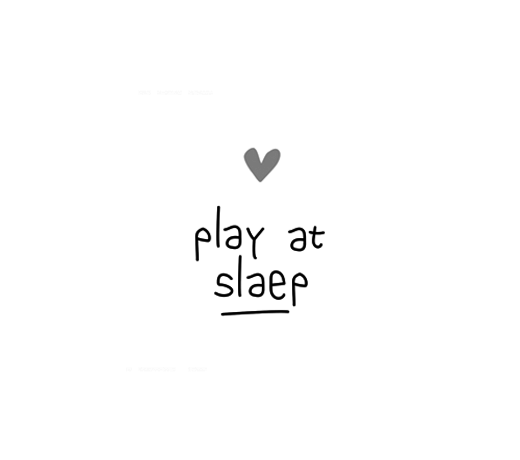 Play at Slaep