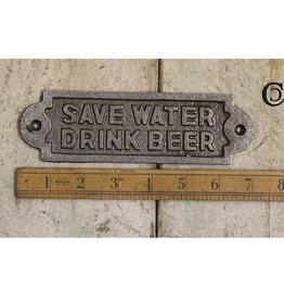 Cottingham Collection Save water sign..drink beer