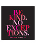 Quoteable Quotable Stickers - Be kind. No exceptions