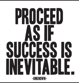 Quote Quotable Stickers - Proceed as if success is inevitable