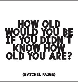 Quote Card & Envelope - How Old Would you Be If you Didn't Know How Old You Are