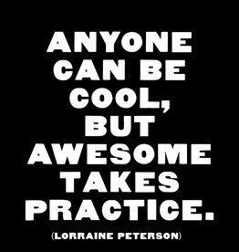 Quote Card & envelope - Anyone can be cool, but awesome takes practice
