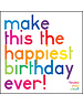 Quoteable Card & Envelope - Make this the happiest birthday ever!
