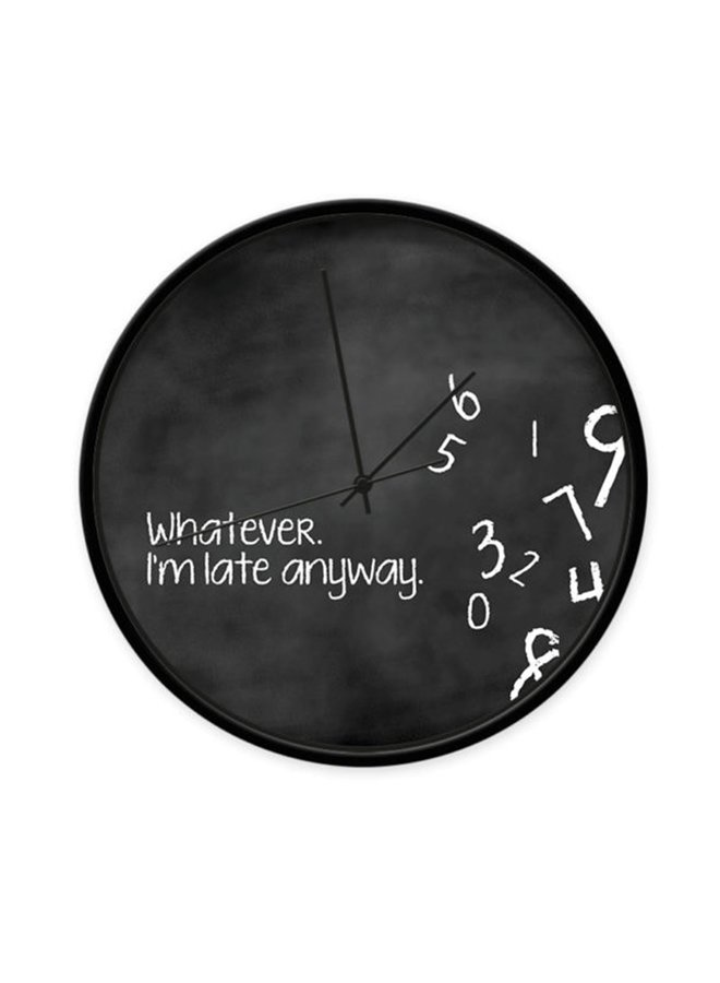 Black Clock with quote 'Whatever I'm late anyway'