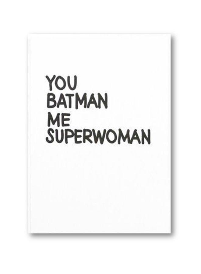 My Deer Art Kaart You batman, me superwoman | A5