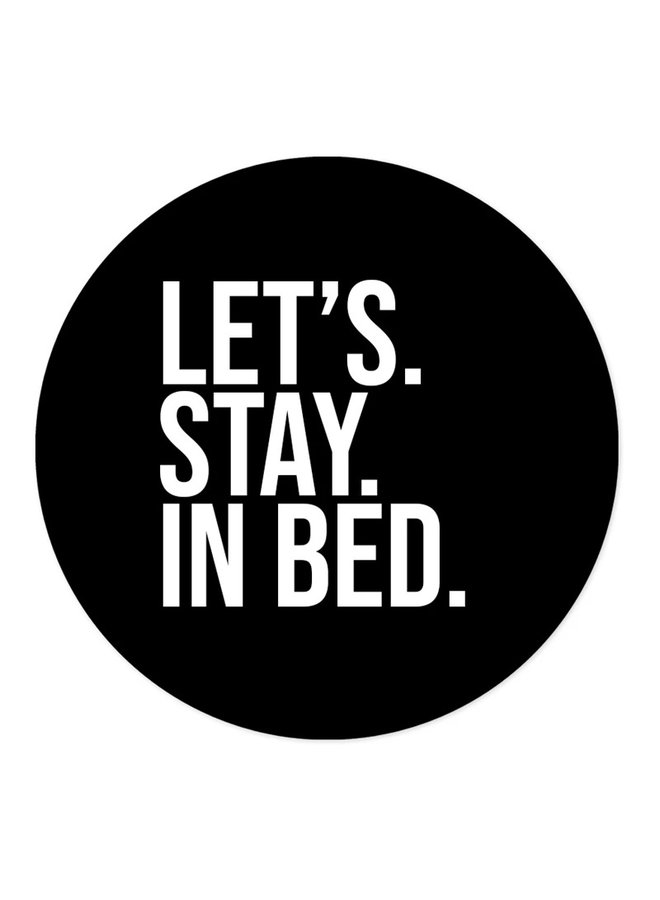 Wall circle 'let's stay in bed'