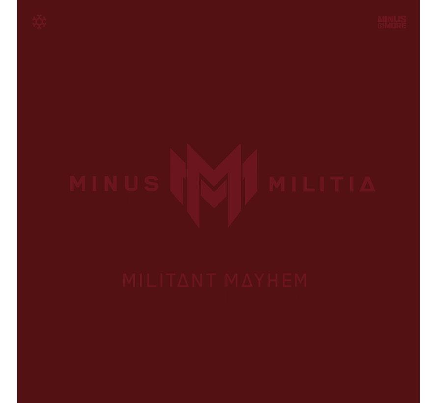 MINUS MILITIA - MILITANT MAYHEM