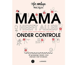 Lannoo Boek Mama heeft alles (bijna, maar nooit helemaal, niet echt) onder controle
