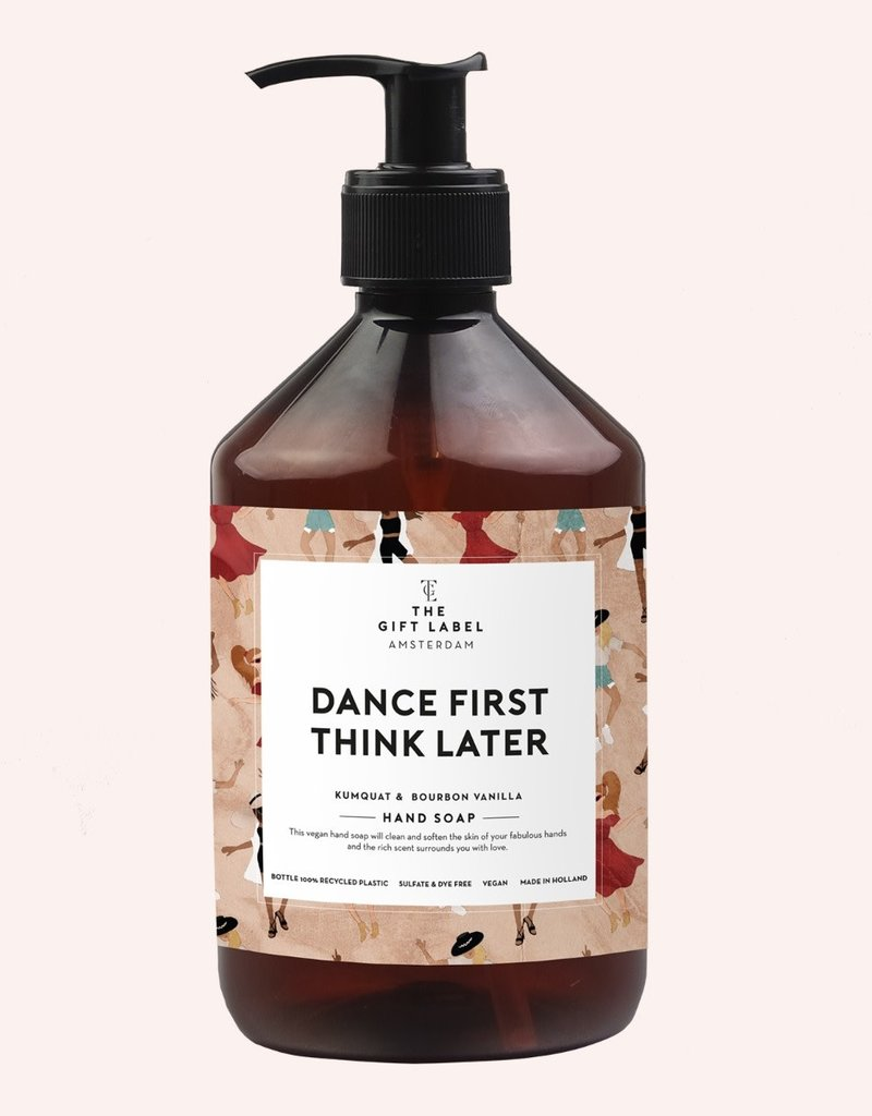 THE GIFT LABEL GIFT LABEL HAND SOAP DANCE FIRST THINK LATER