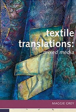 Textile Translations: Mixed Media / Maggie Grey