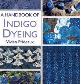 A Handbook of Indigo Dyeing / Vivien Prideaux
