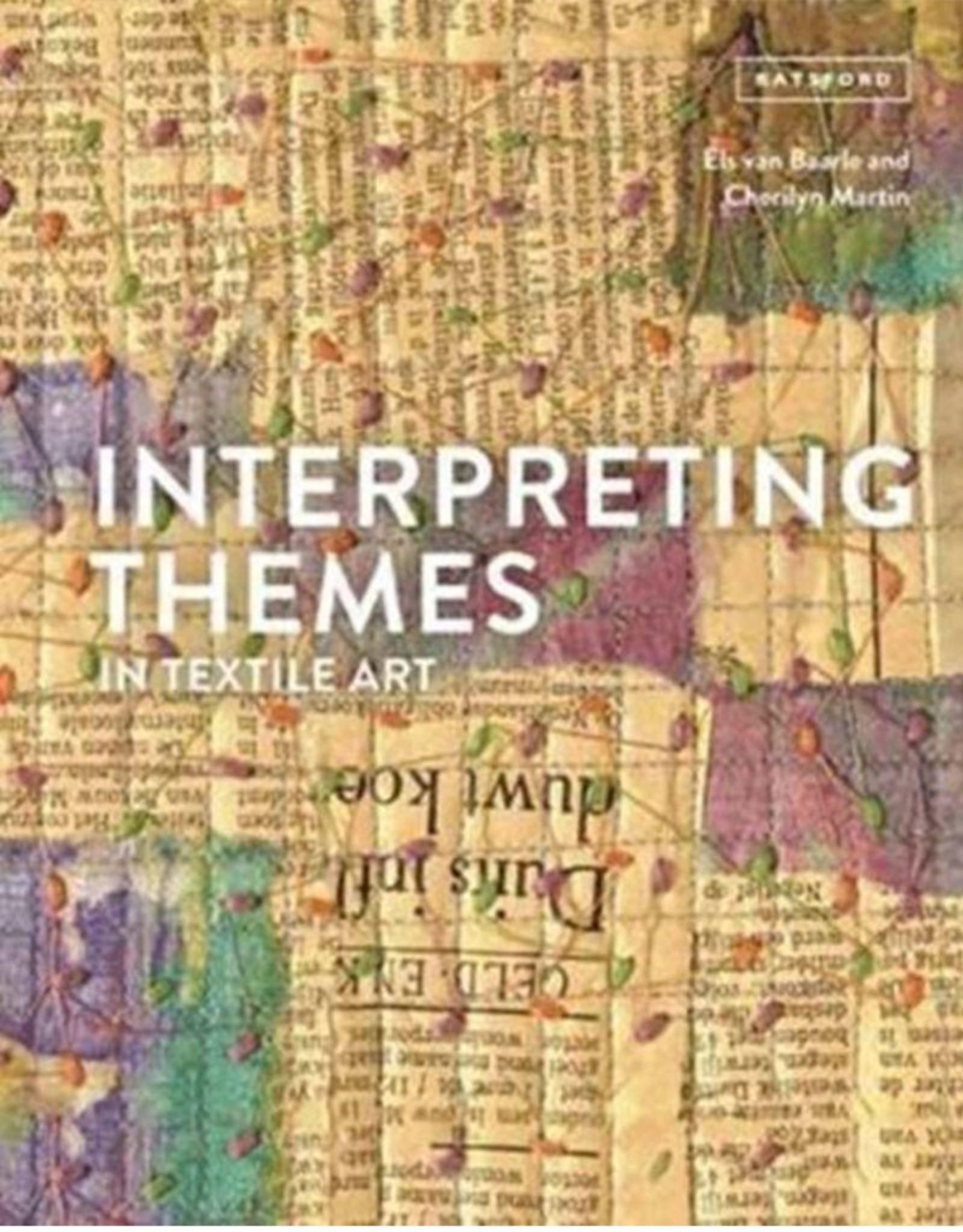 Interpreting Themes in Textile Art / Els van Baarle, Cherilyn Martin