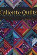 Caliente Quilts / Priscilla Bianchi
