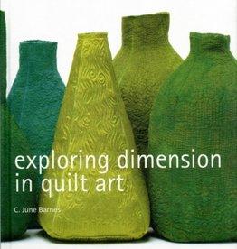 Exploring Dimension in Quilt Art / C. June Barnes