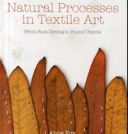 Natural Processess in Textile Art / Alice Fox