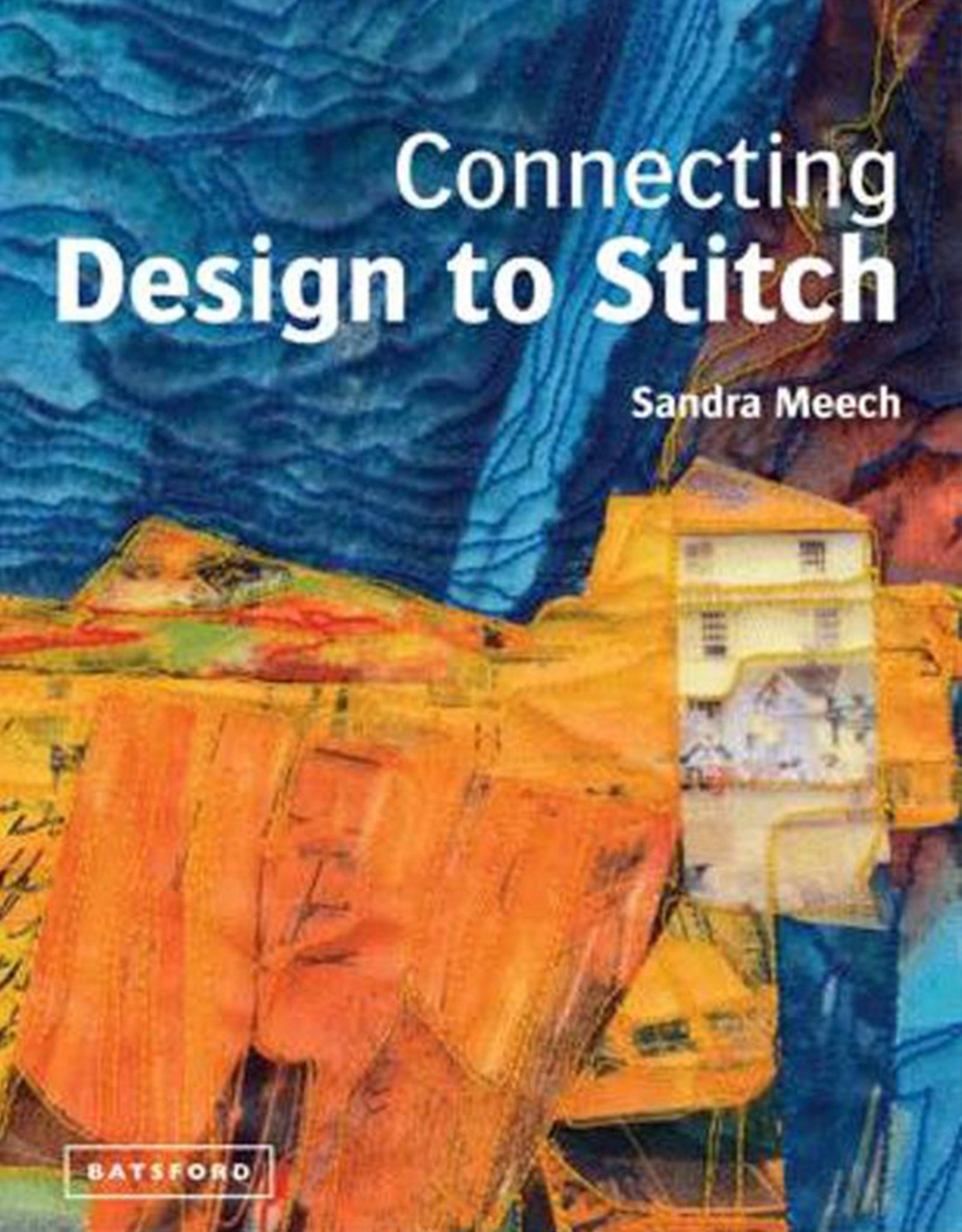 Connecting Design to Stitch / Sandra Meech