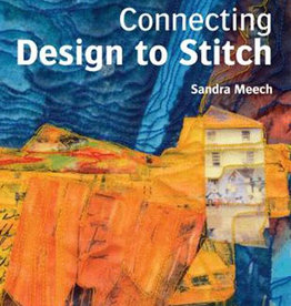 Connecting Design to Stitch / Sandra Meech