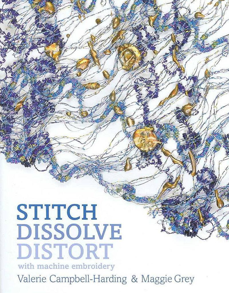 Stitch Dissolve Distort / Valerie Campbell-Harding & Maggie Grey