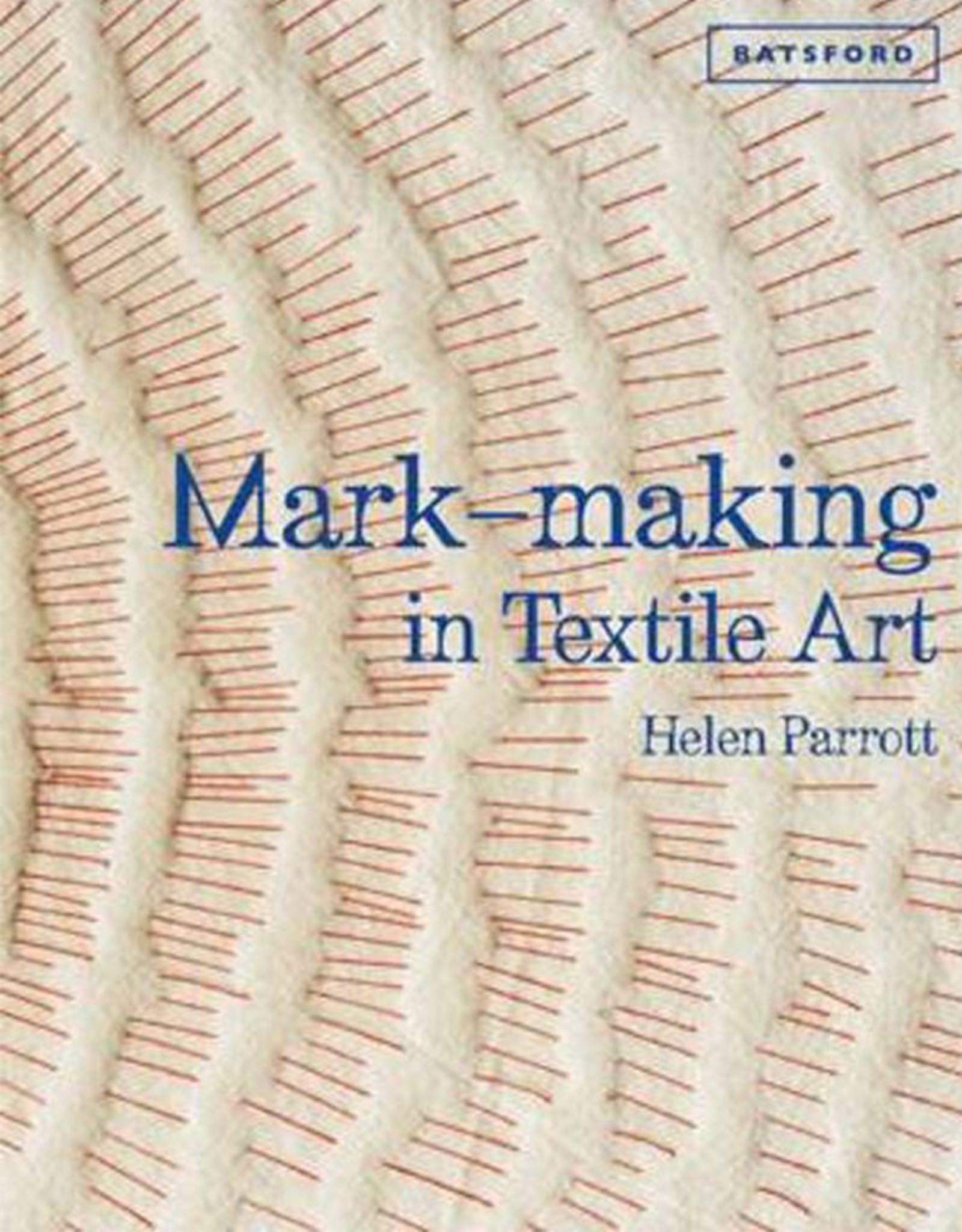 Mark Making in Textile Art / Helen Parrott