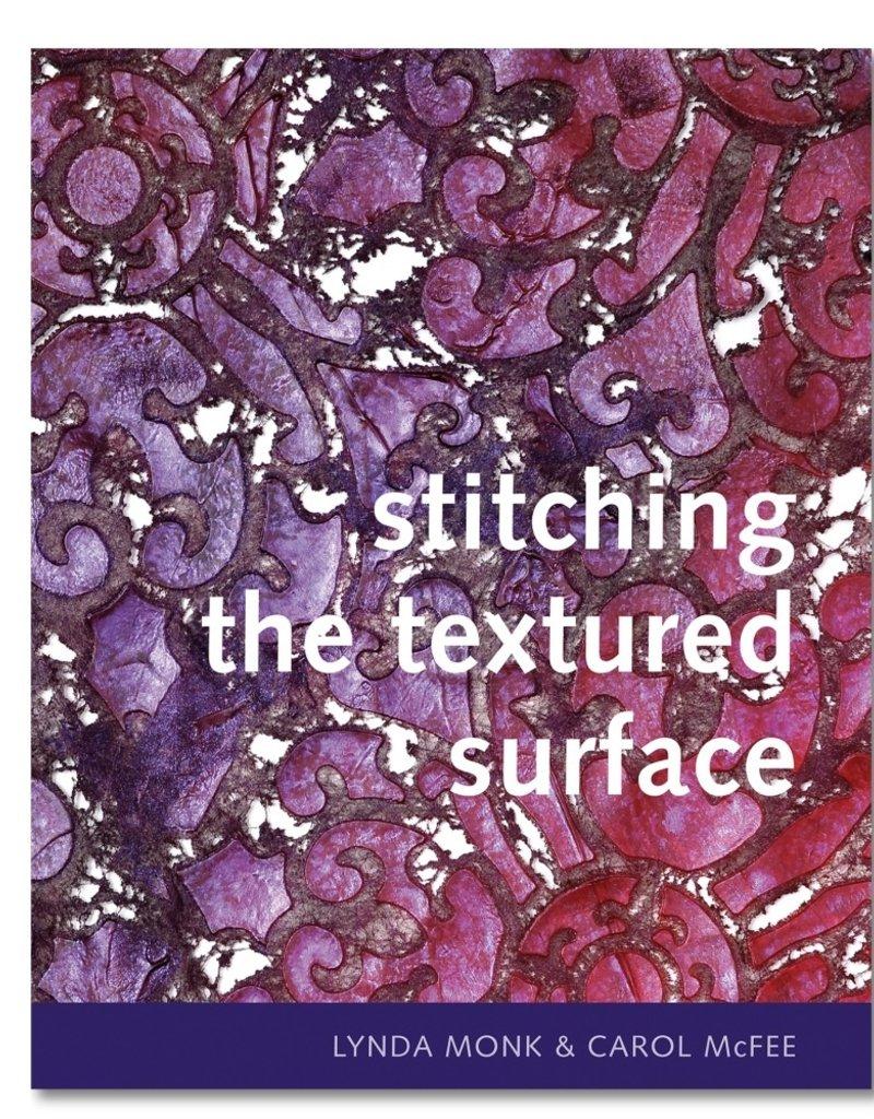 Stitching the Textured Surface / Linda Monk & Carol McFee