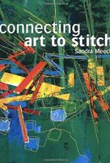 Connecting Art to Stitch / Sandra Meech