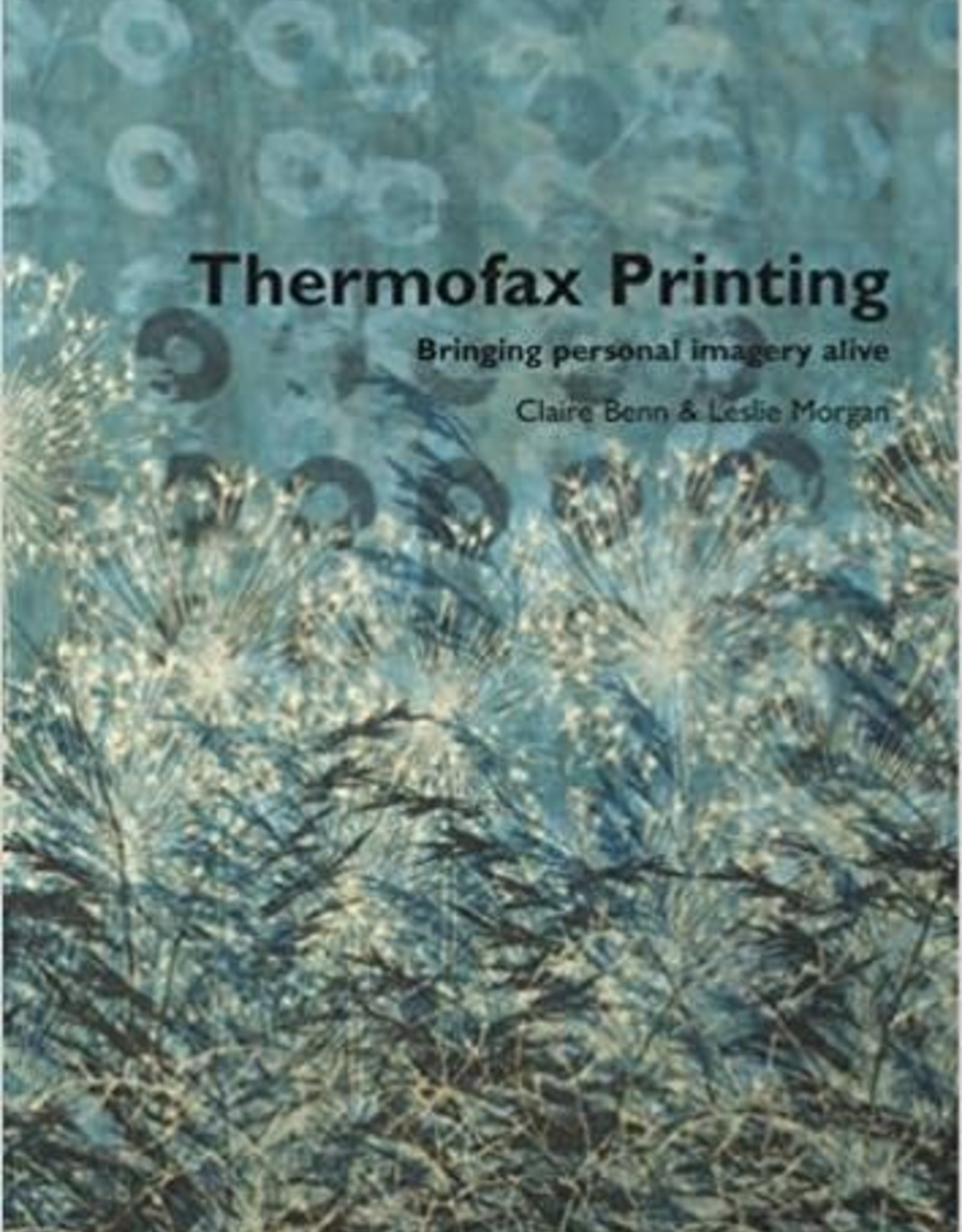 Thermofax Printing / Clare Benn and Leslie Morgan