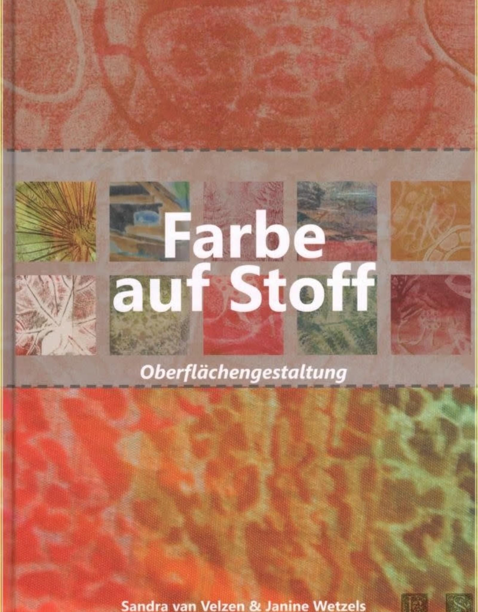 Farbe auf Stoff / Sandra van Velzen und Janine Wetzels