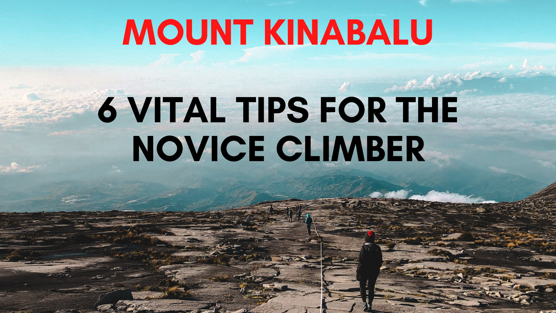 Mount Kinabalu: 6 Vital Tips to know for the Novice Climber