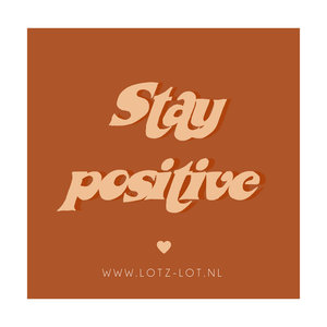 CARD - STAY POSITIVE
