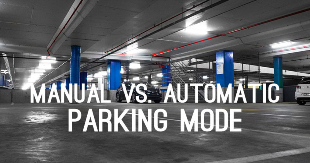 Manual Parking mode vs. Automatic Parking mode