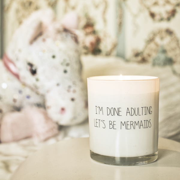 My Flame Lifestyle SOY CANDLE - I'M DONE ADULTING, LET'S BE MERMAIDS - SCENT: FRESH COTTON