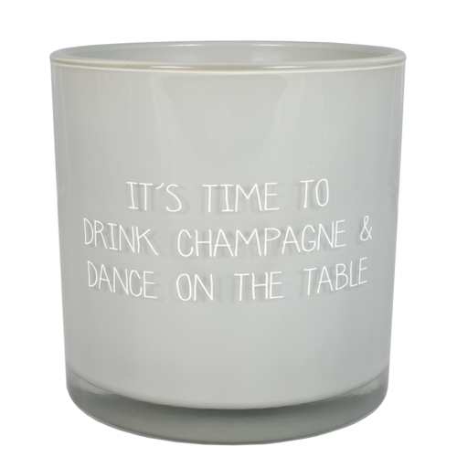 SOY CANDLE -  DRINK CHAMPAGNE & DANCE ON THE TABLE