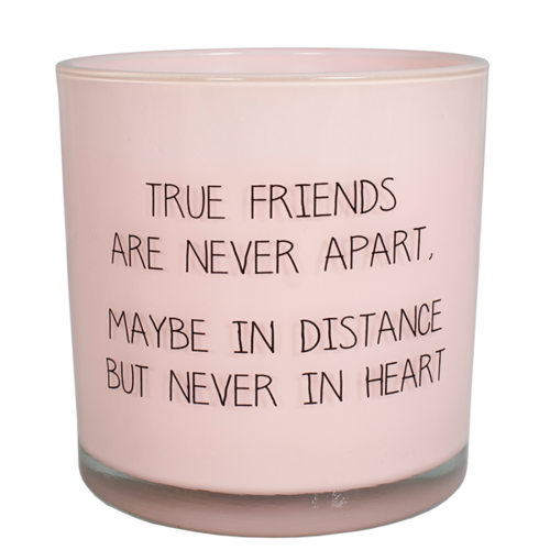 SOY CANDLE - TRUE FRIENDS ARE NEVER APART