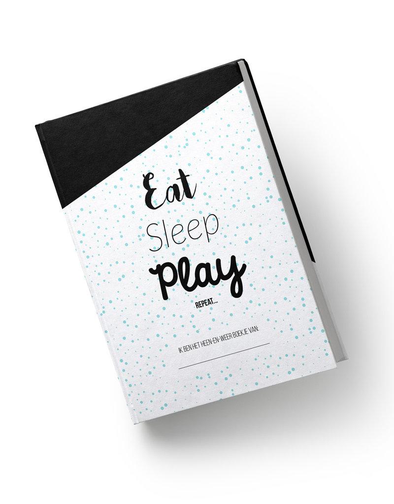 Heen en weer boek - Eat Sleep play… hardcover