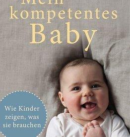 Mein kompetentes Baby - Nora Imlau