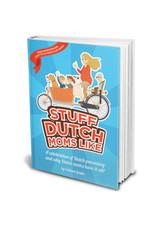 Stuff Dutch People Like Stuff dutch moms like