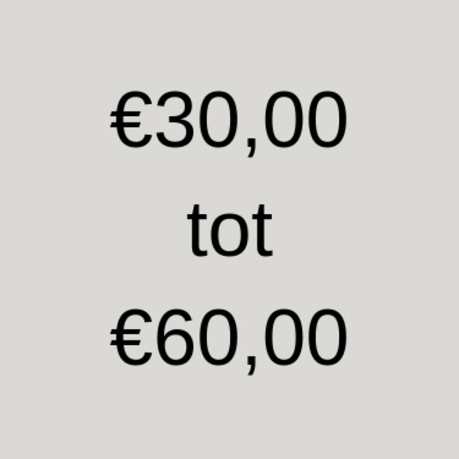 30 tot 60 euro