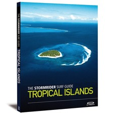 The Stormrider Surf Guide The Stormrider Surf Guide Tropical Islands