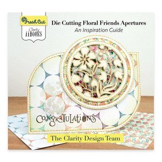 CLARITY II BOOK: DIE CUTTING FLORAL FRIENDS - AN INSPIRATION GUIDE