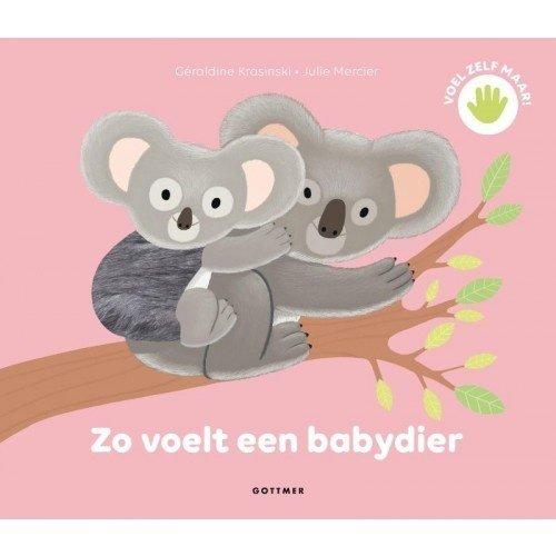 Uitgeverij Gottmer Zo voelt een babydier