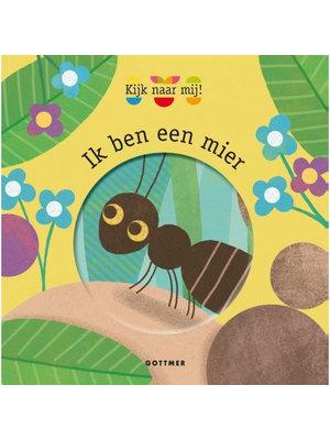 Uitgeverij Gottmer Ik ben een mier