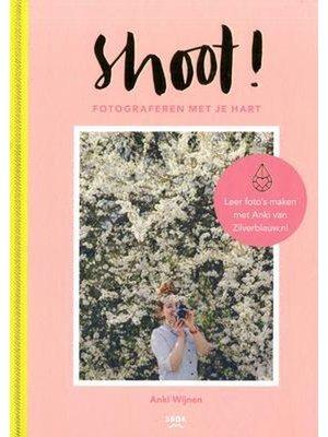 Uitgeverij Snor Shoot! Fotograferen met je hart