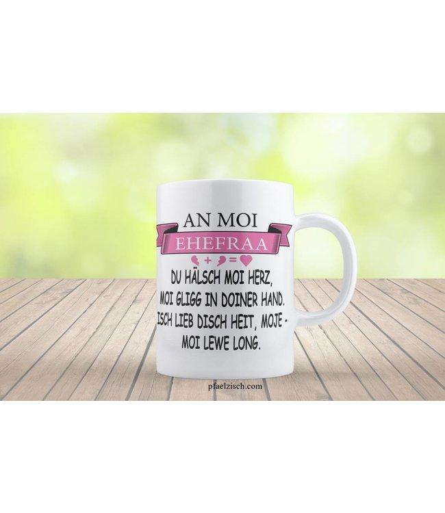 AN MOI EHEFRAA... (Kaffeetasse)