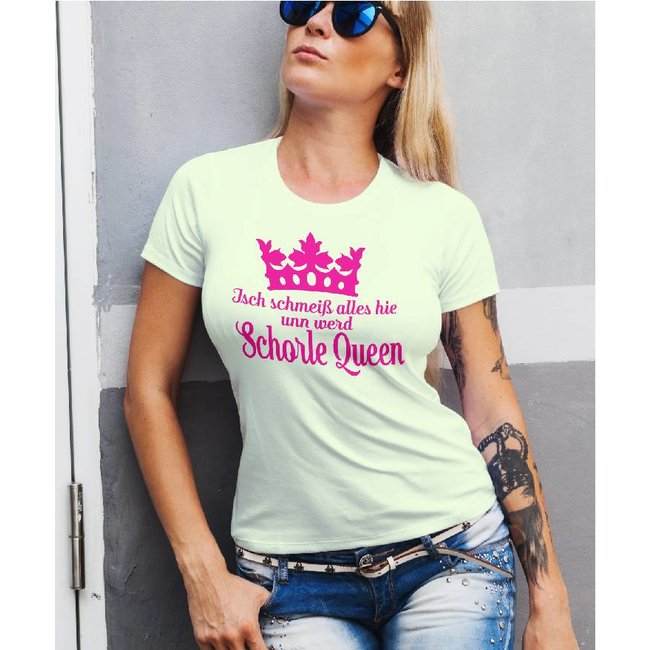 Isch schmeiß alles hie unn werd Schorle Queen