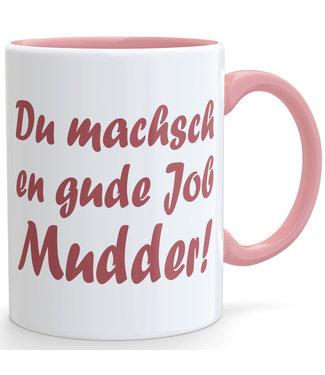 Du machsch en gude Job Mudder (Kaffeetasse)